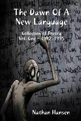 The Dawn of a New Language: Collection of Poerty Vol. One-1922-1995
