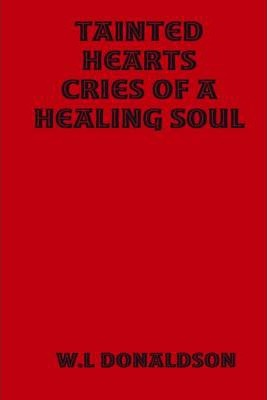 Tainted Hearts: Cries of a Healing Soul