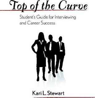 Top of the Curve: Student's Guide for Interviewing and Career Success