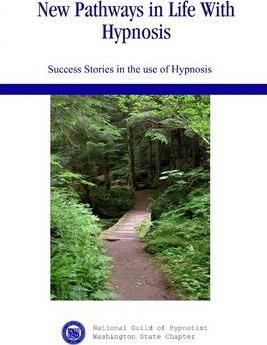 New Pathways in Life with Hypnosis: Success Stories in the Use of Hypnosis