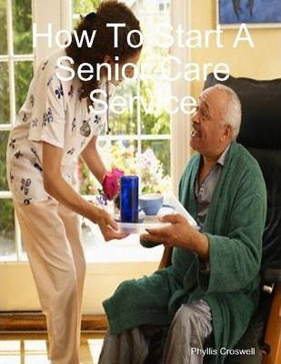 How to Start a Senior Care Service