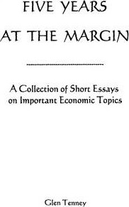 Five Years At the Margin: A Collection of Short Essays on Important Economic Topics