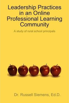 Leadership Practices In an Online Professional Learning Community: A Study of Rural School Principals