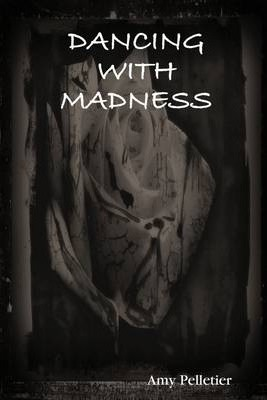Dancing With Madness