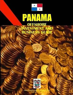 Panama: Offshore Investment and Business Guide