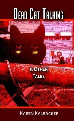 Dead Cat Talking: & Other Tales