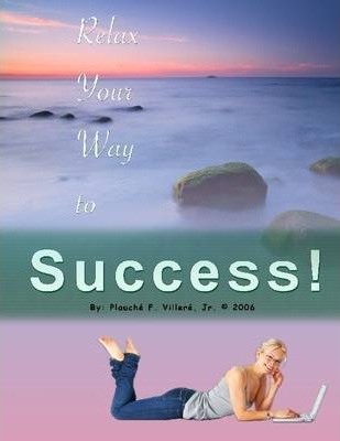 Relax Your Way to Success!: 2006