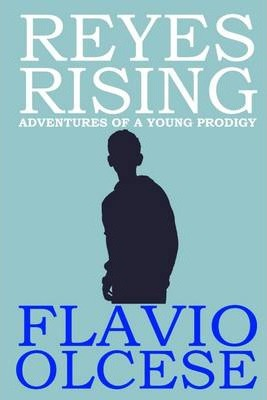 Reyes Rising: Adventures of a Young Prodigy