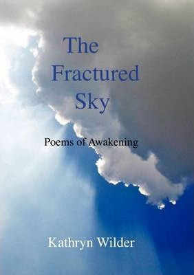 The Fractured Sky: Poems of Awakening