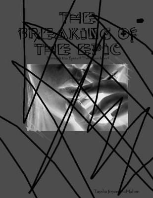 The Breaking of the Epic: Through the Eyes of the Disordered