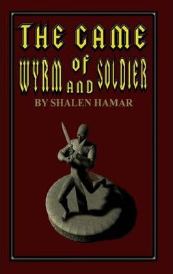 The Game of Wyrm and Soldier
