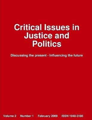Critical Issues In Justice and Politics: Discussing the Present - Influencing the Future