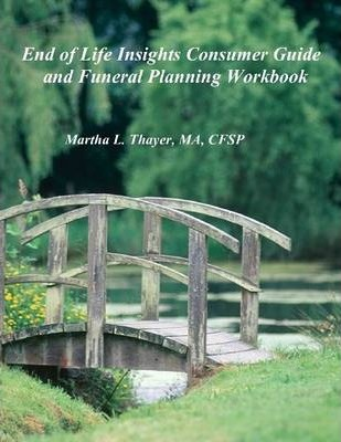 End of Life Insights Consumer Guide and Funeral Planning Workbook