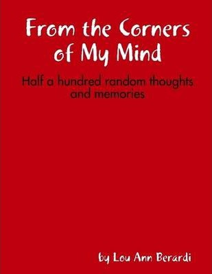 From the Corners of My Mind: Half a Hundred Random Thoughts and Memories