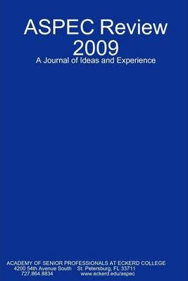 Aspec Review 2009: A Journal of Ideas and Experience
