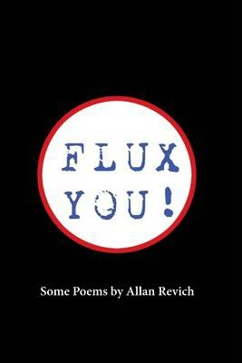 Flux You!: Some Poems