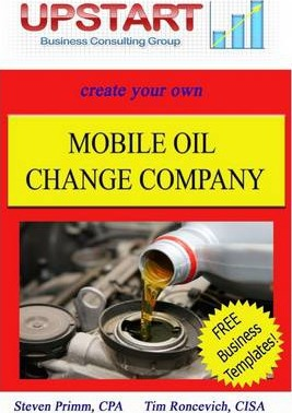 Create Your Own Mobile Oil Change Company: Upstart Business Consulting Group