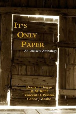 It's Only Paper: An Unlikely Anthology