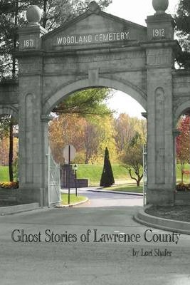 Ghost Stories of Lawrence County