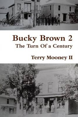 Bucky Brown 2: The Turn of a Century