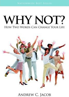 Why Not?: How Two Words Can Change Your Life