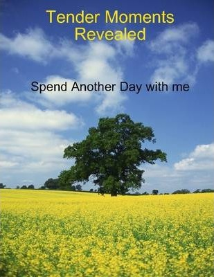 Tender Moments Revealed: Spend Another Day with Me
