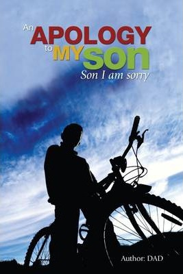 An Apology to My Son: Son I Am Sorry