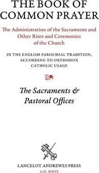 The Book of Common Prayer 2009: Sacraments and Pastoral Offices