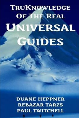 TruKnowledge of the Real Universal Guides