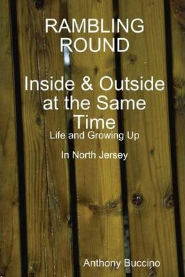 Rambling Round Inside & Outside At the Same Time: Life and Growing Up in North Jersey
