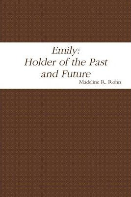 Emily: Holder of the Past and Future