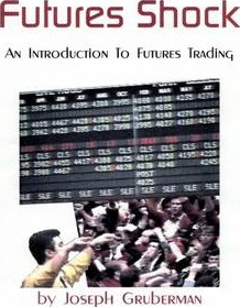 Futures Shock: An Introduction to Futures Trading