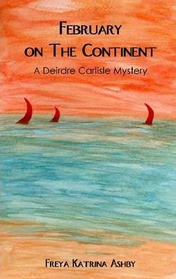 February On the Continent: A Deirdre Carlisle Mystery