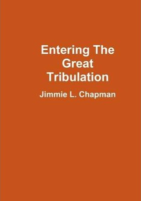 Entering the Great Tribulation