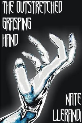 The Outstretched, Grasping Hand