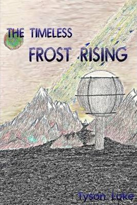 The Timeless : Frost Rising