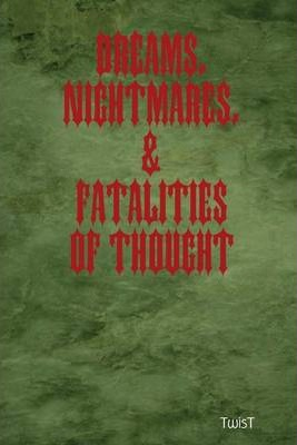 Dreams, Nightmares & Fatalities of Thought