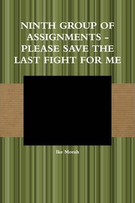 Ninth Group of Assignments : Please Save the Last Fight for Me