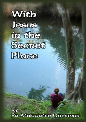 With Jesus In the Secret Place