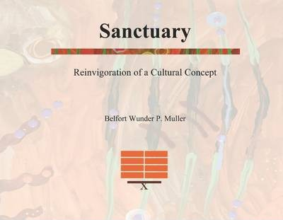 Sanctuary: Reinvigoration of a Cultural Concept