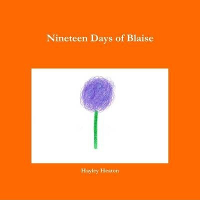 Nineteen Days of Blaise