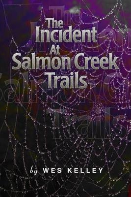 The Incident at Salmon Creek Trails