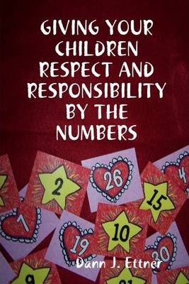 Giving Your Children Respect And Responsibility By The Numbers