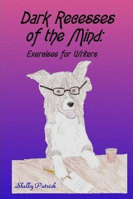 Dark Recesses of the Mind: Exercises for Writers