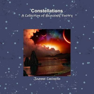 Constellations: A Collection Of Heavenly Poetry