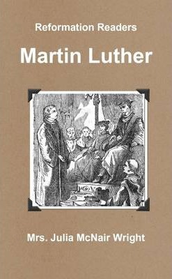 Reformation Readers: Martin Luther
