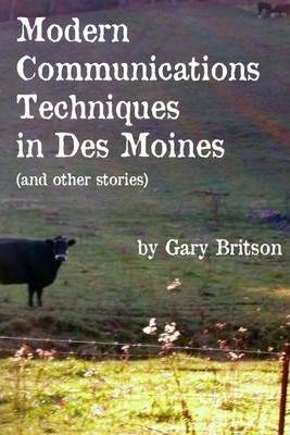 Modern Communications Techniques In Des Moines (& Other Stories)