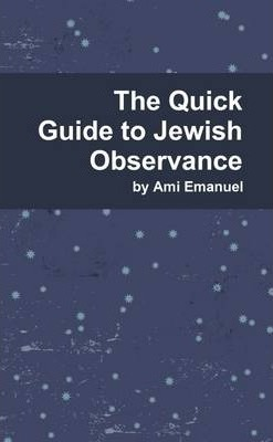 The Quick Guide to Jewish Observance
