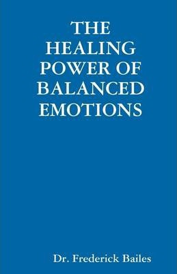 The Healing Power Of Balanced Emotions