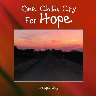 One Childs Cry For Hope